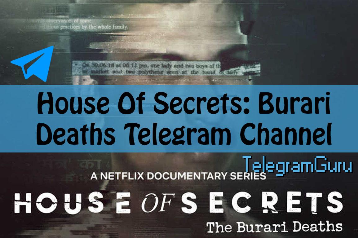 house of secrets: burari deaths telegram channel link