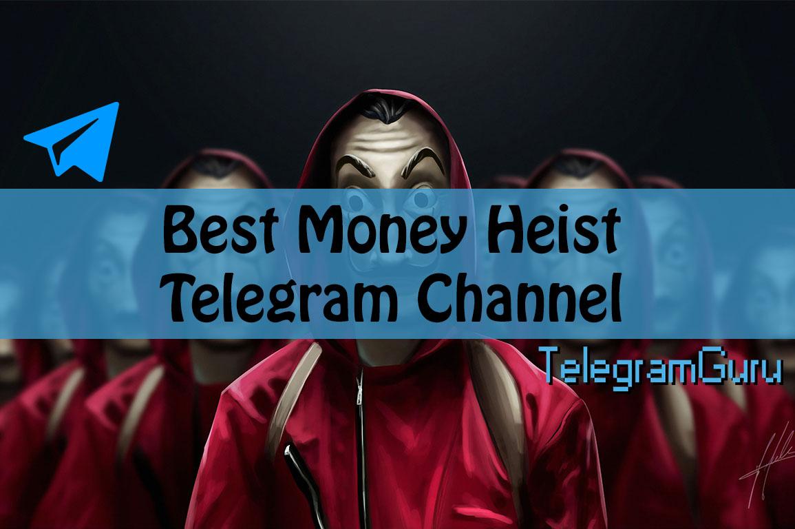 best money heist telegram channel